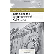 Rethinking the Jurisprudence of Cyberspace
