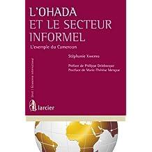 L'Ohada et le secteur informel: L'exemple du Cameroun (Droit/Économie international) (French Edition)