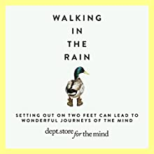 Walking in the Rain Audiobook by  Department Store for the Mind Narrated by Yolanda Kettle