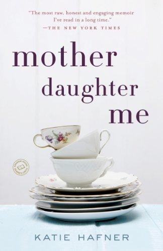 Mother Daughter Me: A Memoir