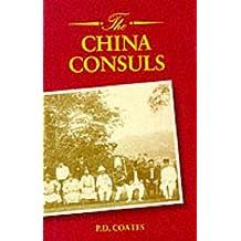 The China Consuls: British Consular Officers, 1843-1943