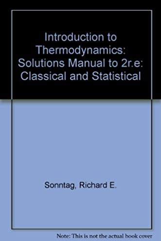 introduction to thermodynamics solutions manual to 2r e classical rh amazon com Statistical Thermodynamics Lecture Notes classical and statistical thermodynamics carter solution manual
