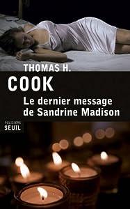 vignette de 'Le dernier message de Sandrine Madison (Cook, Thomas H.)'