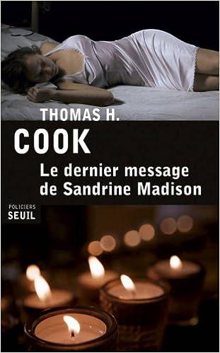Le dernier message de Sandrine Madison - Cook Thomas H. et Philippe Loubat-Delranc