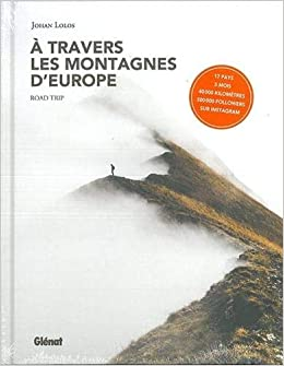 À travers les montagnes d'Europe: Roadtrip
