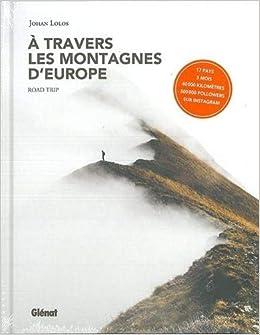 À travers les montagnes dEurope: Roadtrip