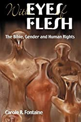 With Eyes of Flesh: The Bible, Gender and Human Rights (Bible in the Modern World)