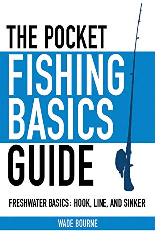 The Pocket Fishing Basics Guide: Freshwater Basics: Hook, Line, and Sinker (Skyhorse Pocket Guides) (Best Freshwater Fish For Beginners)