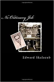 No Ordinary Job: A Memoir of Working at the Saskatchewan Hospital North Battleford in the 1950's.