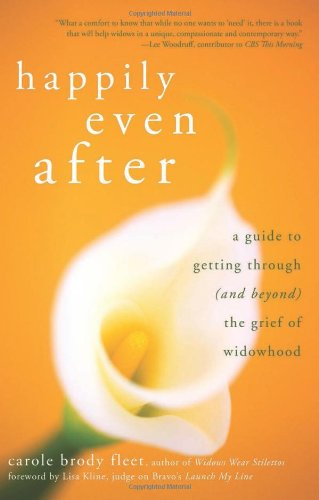 Happily Even After: A Guide to Getting Through (and Beyond) the Grief of Widowhood