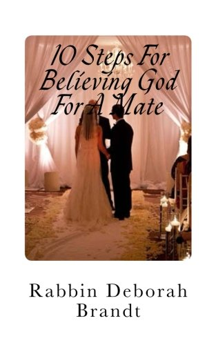 10 Steps For Believing God For A Mate: God has the Right Person For You!