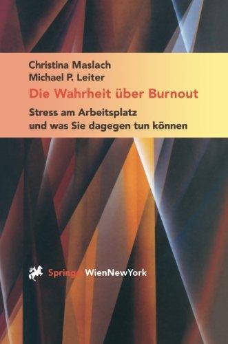 Die Wahrheit über Burnout: Stress am Arbeitsplatz und was Sie dagegen tun können (German Edition) by Springer