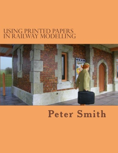 Read Online Using printed papers in railway modelling PDF