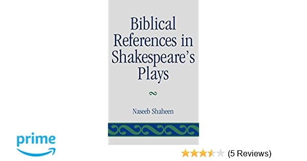 Biblical References in Shakespeare's Plays: Naseeb Shaheen