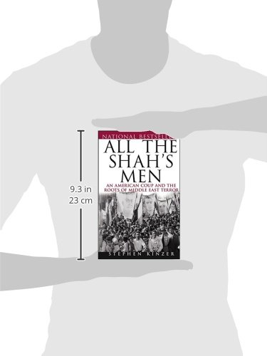 All the Shahs Men: An American Coup and the Roots of Middle East ...
