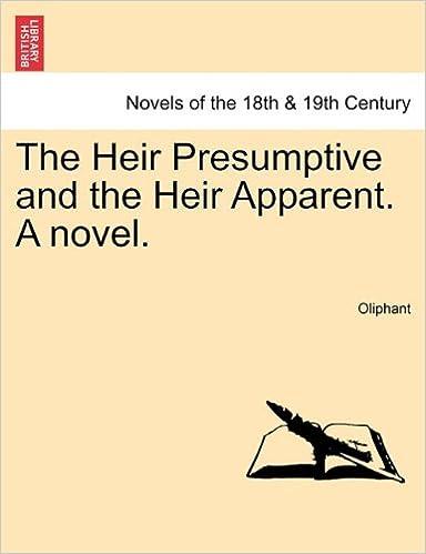 Book The Heir Presumptive and the Heir Apparent. A novel. Vol. III