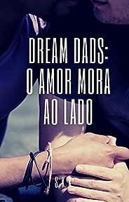 Dream Dads: O Amor Mora ao Lado