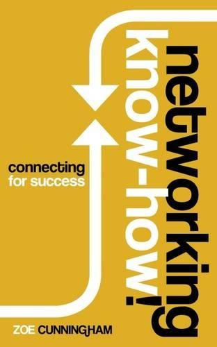 Download Networking Know-How!: Connecting for Success PDF