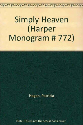 Simply Heaven (Harper Monogram # 772)