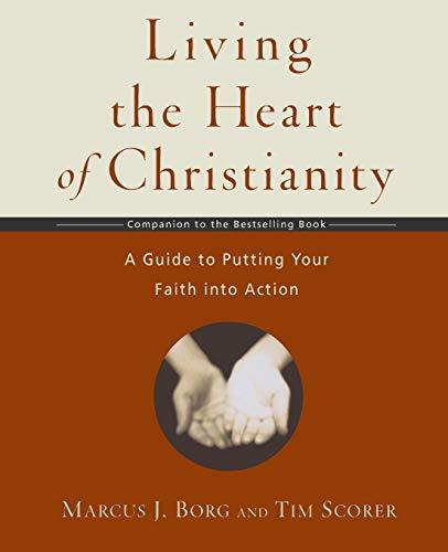 Living the Heart of Christianity: A Companion Workbook to The Heart of Christianity-A Guide to Putting Your Faith into A