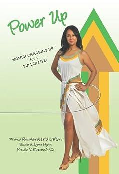 Power up women charging up for a fuller life - Veronica ruiz ...