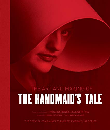 The Art And Making Of The Handmaid's Tale por Andrea Robinson
