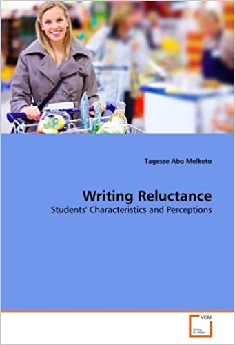 Book Writing Reluctance: Students' Characteristics and Perceptions by Tagesse Abo Melketo (2010-10-14)