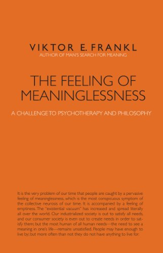 The Feeling of Meaninglessness. A Challenge to Psychotherapy and Philosophy (Marquette Studies in Philosophy)
