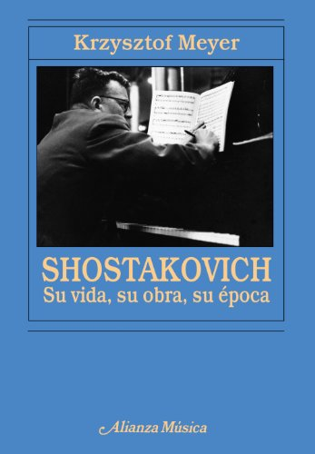 Descargar Libro Shostakovich: Su Vida, Su Obra, Su época ) Krzysztof Meyer