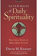 Nuts & Bolts of Daily Spirituality: Practical Steps to Draw Closer to God Paperback