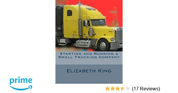 Starting and Running a Small Trucking Company: An Easy Step