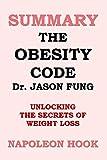 SUMMARY: The Obesity Code by Jason Fung: unlocking the secrets of weight loss Pdf Epub Mobi