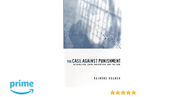 the case against punishment golash deirdre