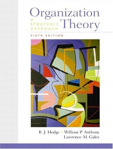 Organization Theory: A Strategic Approach (6th Edition)
