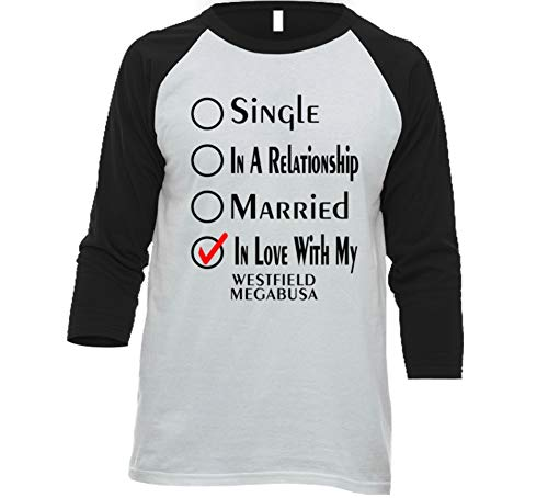 (Single Taken in Love with My Westfield Megabusa Car Lover Enthusiast Baseball Raglan Shirt L White/Black)