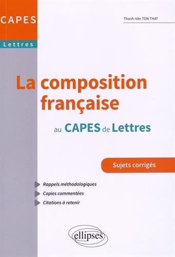 La composition française au capes de lettres: Amazon.es: Thanh-Vân Ton-That: Libros en idiomas extranjeros