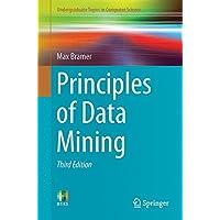 Principles of Data Mining (Undergraduate Topics in Computer Science)