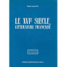 Le Xvie Siecle, Litterature Francaise