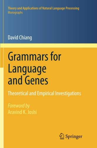 Grammars for Language and Genes: Theoretical and Empirical Investigations (Theory and Applications of Natural Language Processing) by Springer