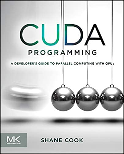 CUDA Programming: A Developer's Guide to Parallel Computing