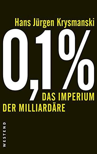 0,1 %: Das Imperium der Miliardäre