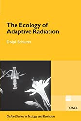 The Ecology of Adaptive Radiation (Oxford Series in Ecology and Evolution)