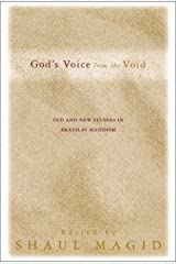 God's Voice from the Void: Old and New Studies in Bratslav Hasidism (Suny Series in Judaica, Hermeneutics, Mysticism and Religion) by State Univ of New York Pr (2001-11-01)
