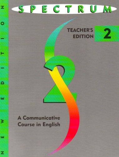 Spectrum: Level 2 Teacher's Edition: a Communicative Course in English