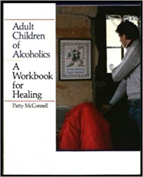 Book Adult Children of Alcoholics : A Workbook for Healing by Patty McConnell (1986-10-06)
