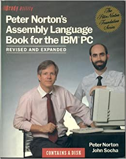 Peter Nortons Assembly Language Book for the IBM PC - Revised and Expanded: Peter & John Socha Norton: Amazon.com: Books
