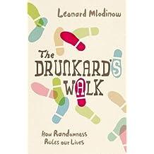 The Drunkard's Walk : How Randomness Rules Our Lives by Leonard Mlodinow (2008-08-01)