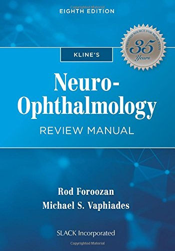 Kline's Neuro-Ophthalmology Review Manual (A Manual Of Diseases Of The Nervous System)