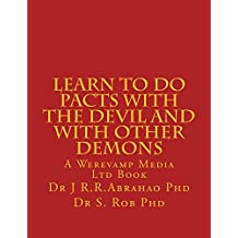 Learn to Do Pacts with the Devil and with other Demons. Get everything you want