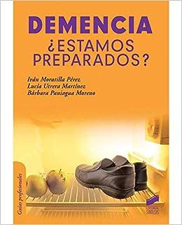 Demencia ¿Estamos preparados? Psicología,Guías Profesionales ...